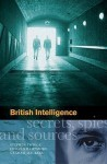 British Intelligence: Secrets, Spies And Sources - Stephen Robert Twigge, Graham Macklin, Edward Hampshire