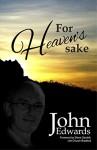 For Heaven's Sake - John Edwards