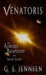 Venatoris: An Aurora Rhapsody Short Story - G. S. Jennsen