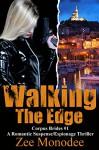 Walking The Edge: A Romantic Suspense/Espionage Thriller (Corpus Brides Trilogy Book 1) - Zee Monodee
