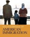 Encyclopedia of American Immigration [3 Volume Set] - Carl L. Bankston III