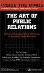 The Art of Public Relations: CEOs from Edelman, Ruder Finn, Burson Marsteller & More on the Secrets to Landing New Clients, Developing Breakthrough Campaigns ... (Inside the Minds) (Inside the Minds) - Inside the Minds