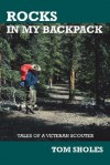Rocks in My Backpack: Tales of a Veteran Scouter - Tom Sholes