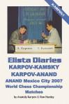 ELISTA DIARIES: Karpov-Kamsky, Karpov-Anand, Anand Mexico City 2007 World Chess Championship Matches - Anatoly Karpov, Ron Henley