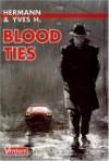 Blood Ties - Hermann Huppen, Yves H.