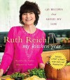 My Kitchen Year: 136 Recipes That Saved My Life by Reichl, Ruth (September 29, 2015) Audio CD - Ruth Reichl