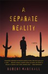A Separate Reality: A Novel - Robert Marshall