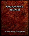 George Fox's Journal (1906) - Parker, Percy Livingstone