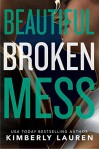 Beautiful Broken Mess (Broken Series Book 2) - Kimberly Lauren