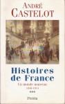 Histoires de France: un monde nouveau 1848-1914 - André Castelot