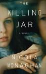 The Killing Jar: A Novel - Nicola Monaghan