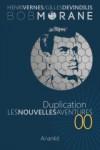 Duplication (Bob Morane #230, Les Nouvelles Aventures de Bob Morane #00) - Henri Vernes, Gilles Devindilis, Philippe Lefrancq