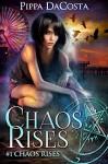 Chaos Rises: A Veil World Urban Fantasy - Pippa DaCosta