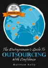 The Entrepreneur's Guide To Outsourcing With Confidence - Matthew Kelly