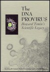 The DNA Provirus: Howard Temins Scientific Legacy - Howard M. Temin, Geoffrey M. Cooper, Rayla Greenberg Temin, Bill Sugden