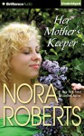 Her Mother's Keeper - Nora Roberts, Therese Plummer
