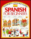 Spanish for Beginners (Passport's Language Guides) [Illustrated] - Angela Wilkes, John Shackell