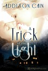 A Trick of the Light - Addison Cain