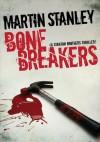 Bone Breakers - Martin Stanley