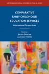 Comparative Early Childhood Education Services: International Perspectives - Judith Duncan, Sarah Te Te One