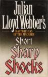Short Sharp Shocks: Julian Lloyd Webber's Masterclass of the Macabre - Julian Lloyd Webber