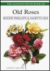 The Random House Book of Old Roses - Roger Phillips