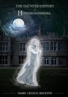 The Haunted History of Huntingdonshire - Mark Egerton