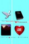 The Secret of Our Surrender - Christopher Williams