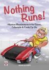 Nothing Runs! - Hilarious Misadventures in the Classic, Collectable & Exotic Car Biz - Adam Slutsky