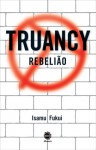 Truancy Rebelião - Isamu Fukui, Irene Ramalho