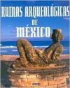 Ruinas Arqueologicas De Mexico/ Archeological Ruins of Mexico - Anselmo J. Garcia Curando, Anselmo Garcia Curado
