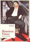 Monsieur Vénus - Rachilde, Alix Turolla Tardieu, Ginevra Bompiani