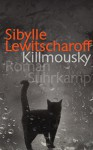Killmousky: Roman (suhrkamp taschenbuch) - Sibylle Lewitscharoff