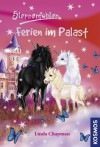 Sternenfohlen, 19, Ferien im Palast (German Edition) - Linda Chapman, Carolin Ina Schröter