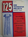 125 One Transistor Projects - Rufus P. Turner