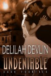 Undeniable - Delilah Devlin