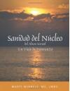 Sanidad del Nucleo del Abuso Sexual: Un Viaje de Esperanza (Spanish Edition) - Marti Wibbels, Traducido por Rosaura Zeghir