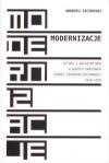 Modernizacje. Sztuka i architektura w nowych państwach Europy Środkowo-Wschodniej 1918-1939 - Andrzej Szczerski