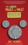 The Revised Vault of Walt: Unofficial, Unauthorized, Uncensored Disney Stories Never Told - Jim Korkis, Bob McLain, Disney Miller, Diane