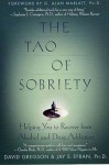 The Tao of Sobriety: Helping You to Recover from Alcohol and Drug Addiction - David Gregson, G. Marlatt, Jay Efran, Jay S. Efran, G. Alan Marlatt