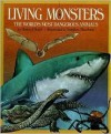 Living Monsters: The World's Most Dangerous Animals - Howard Tomb, Stephen Marchesi