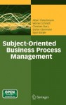 Subject-Oriented Business Process Management - Albert Fleischmann, Werner J. Schmidt, Robert Singer