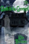 Ghosts in the Graveyard - Kim Bowman