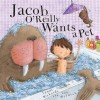 Jacob O'Reilly Wants a Pet - Lynne Rickards, Lee Wildish