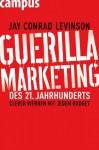 Guerilla Marketing des 21. Jahrhunderts: Clever werben mit jedem Budget (German Edition) - Jay Conrad Levinson, Birgit Schöbitz