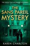 The Sans Pareil Mystery (The Detective Lavender Mysteries Book 2) - Karen Charlton