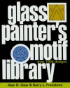 Glass Painter's Motif Library: Over 1000 Designs - Alan Gear, Barry Freestone