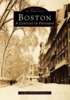 Boston: A Century of Progress - Anthony Mitchell Sammarco