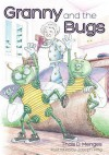 Granny and the Bugs - Thais D. Menges, Joseph King