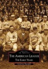 The American League: The Early Years (MI) (Images of Sports) - David Lee Poremba